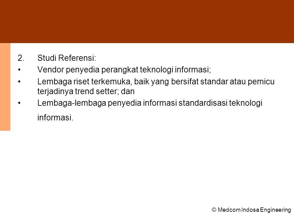 Vendor penyedia perangkat teknologi informasi;