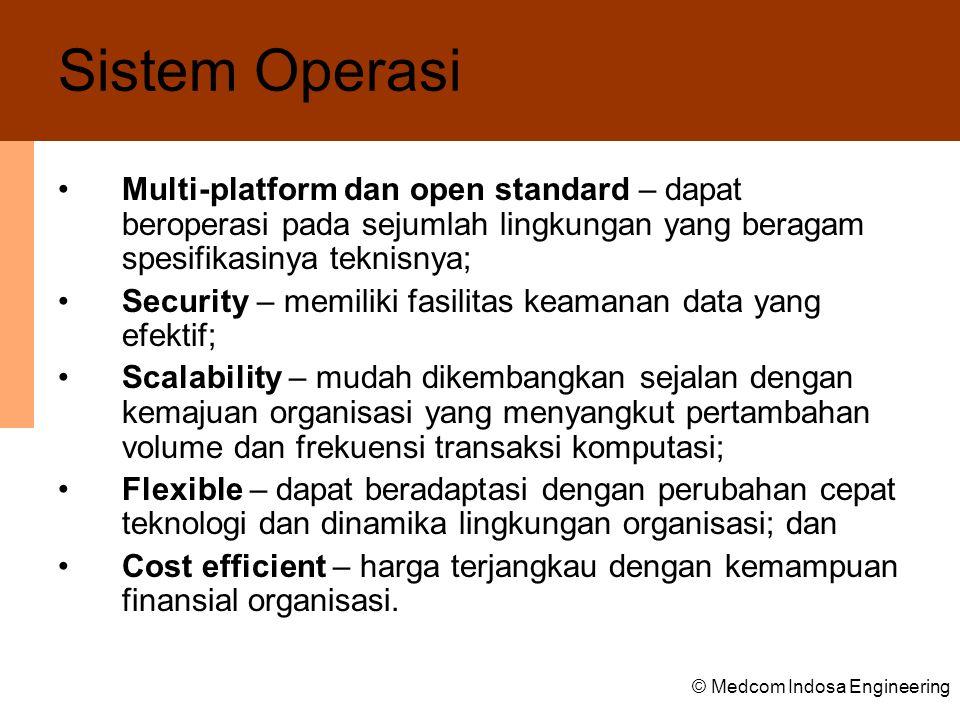 Sistem Operasi Multi-platform dan open standard – dapat beroperasi pada sejumlah lingkungan yang beragam spesifikasinya teknisnya;