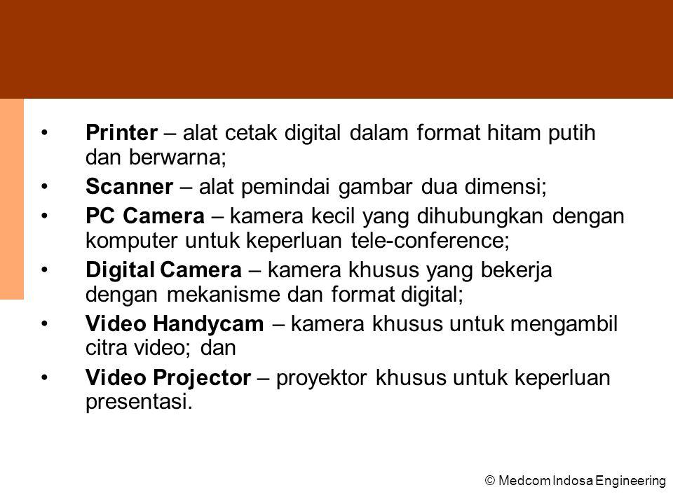 Printer – alat cetak digital dalam format hitam putih dan berwarna;