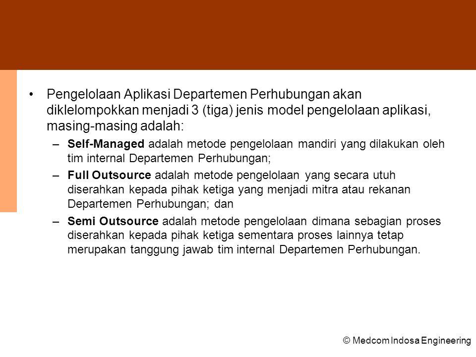 Pengelolaan Aplikasi Departemen Perhubungan akan diklelompokkan menjadi 3 (tiga) jenis model pengelolaan aplikasi, masing-masing adalah: