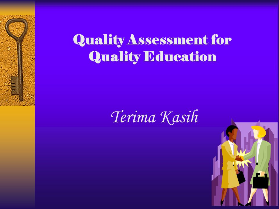 Quality Assessment for Quality Education