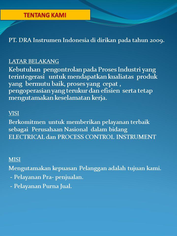 TENTANG KAMI PT. DRA Instrumen Indonesia di dirikan pada tahun 2009. LATAR BELAKANG.