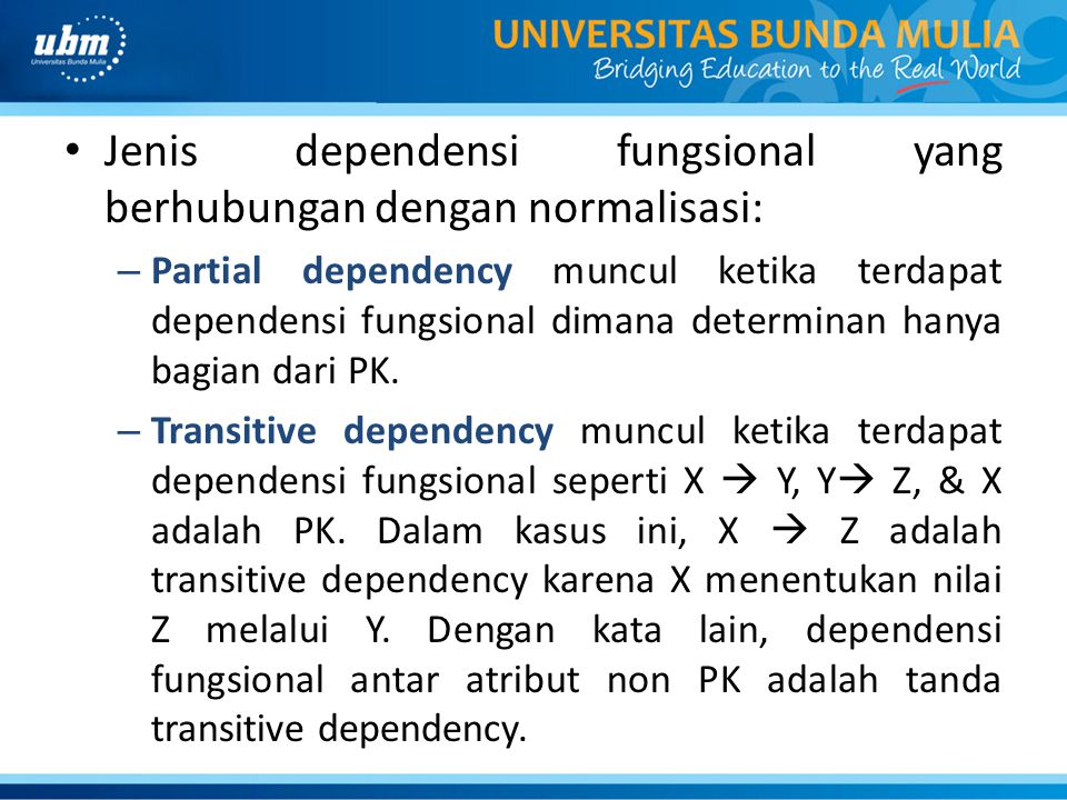 Jenis dependensi fungsional yang berhubungan dengan normalisasi: