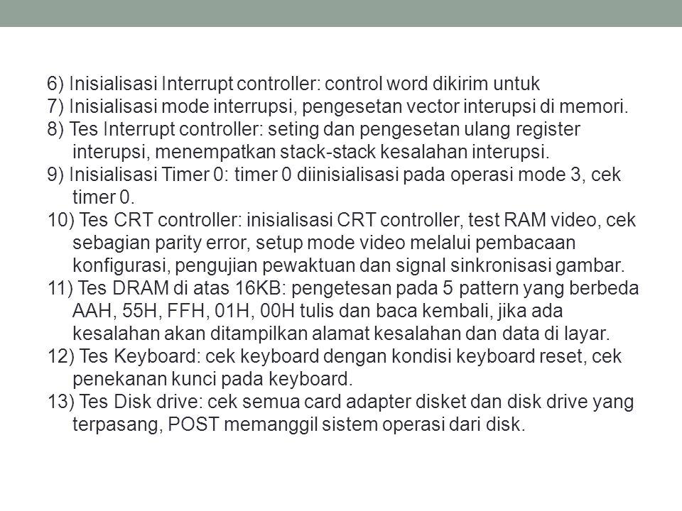 6) Inisialisasi Interrupt controller: control word dikirim untuk