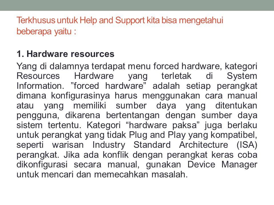 Terkhusus untuk Help and Support kita bisa mengetahui beberapa yaitu :