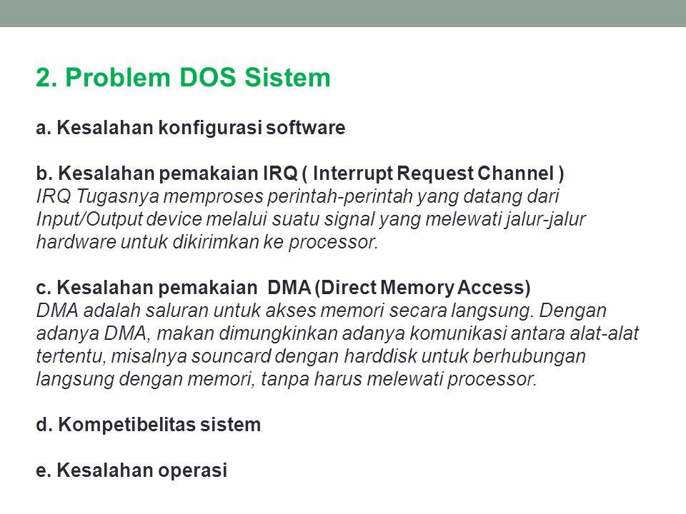 2. Problem DOS Sistem a. Kesalahan konfigurasi software