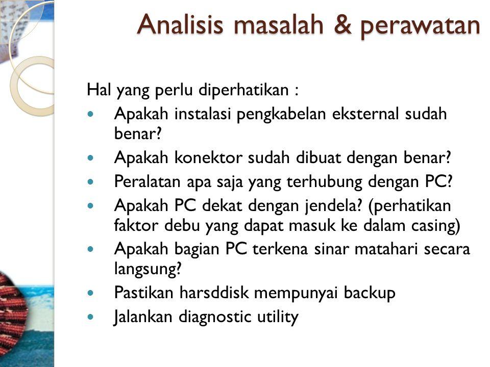 Analisis masalah & perawatan