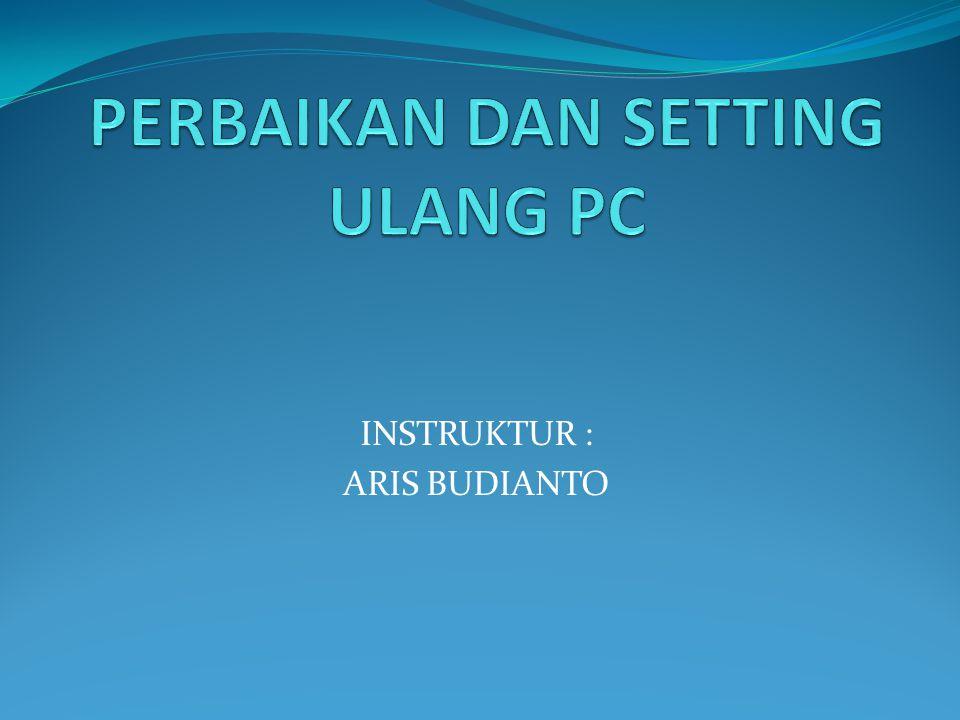 PERBAIKAN DAN SETTING ULANG PC