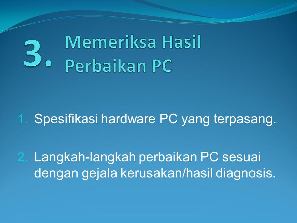 Memeriksa Hasil Perbaikan PC