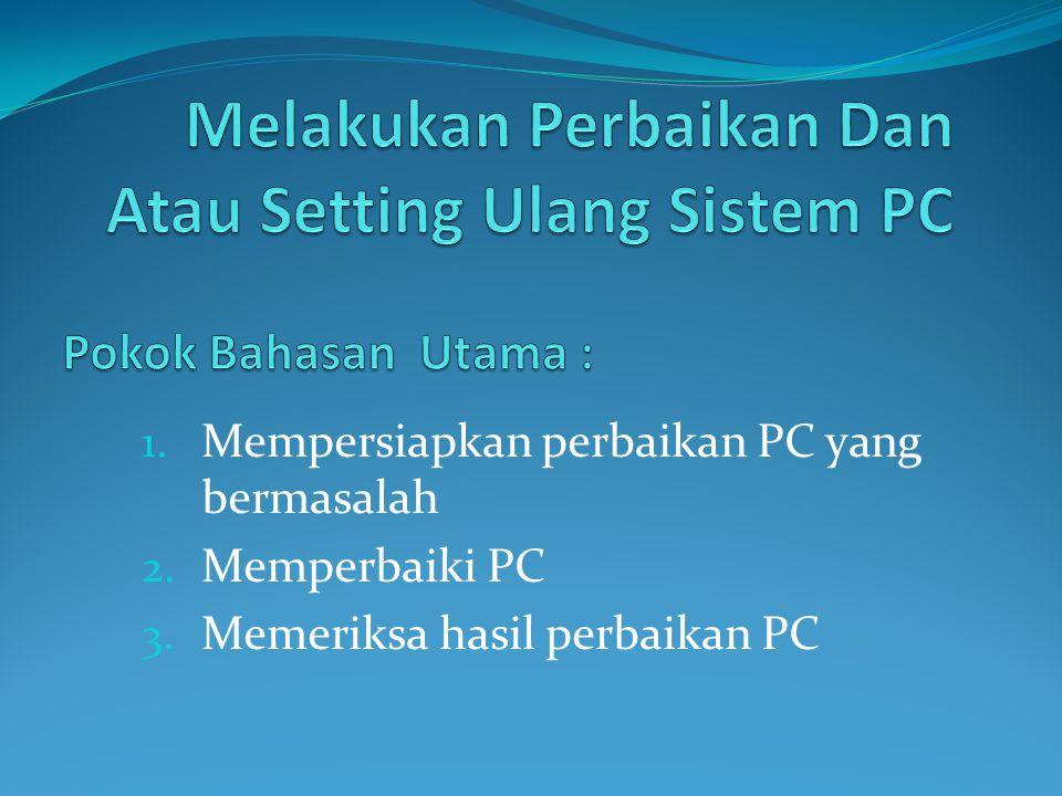 Melakukan Perbaikan Dan Atau Setting Ulang Sistem PC