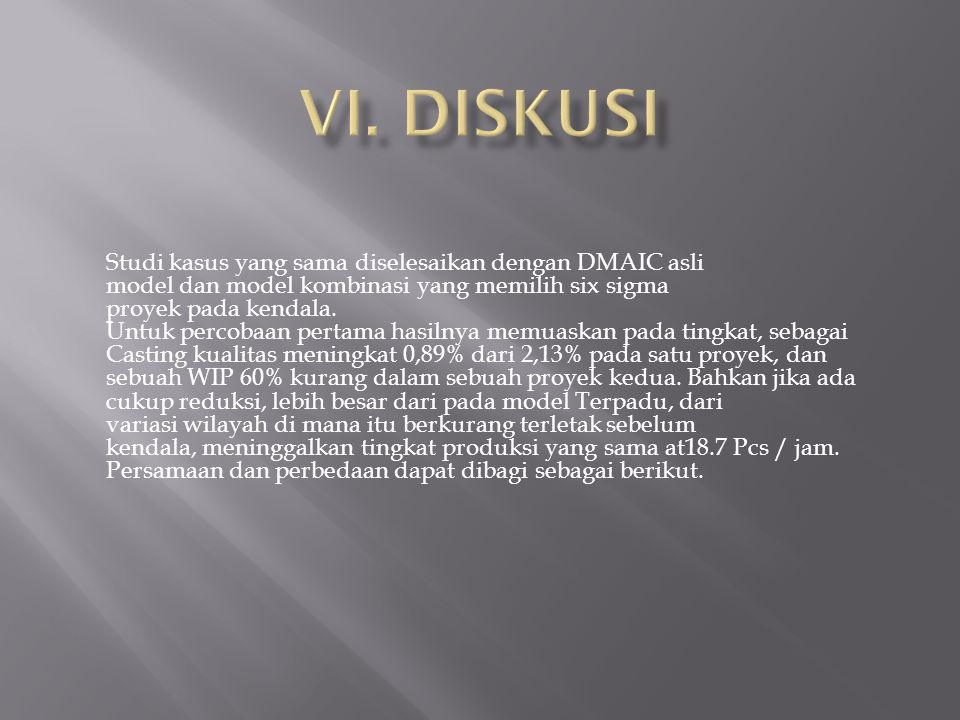 VI. DISKUSI