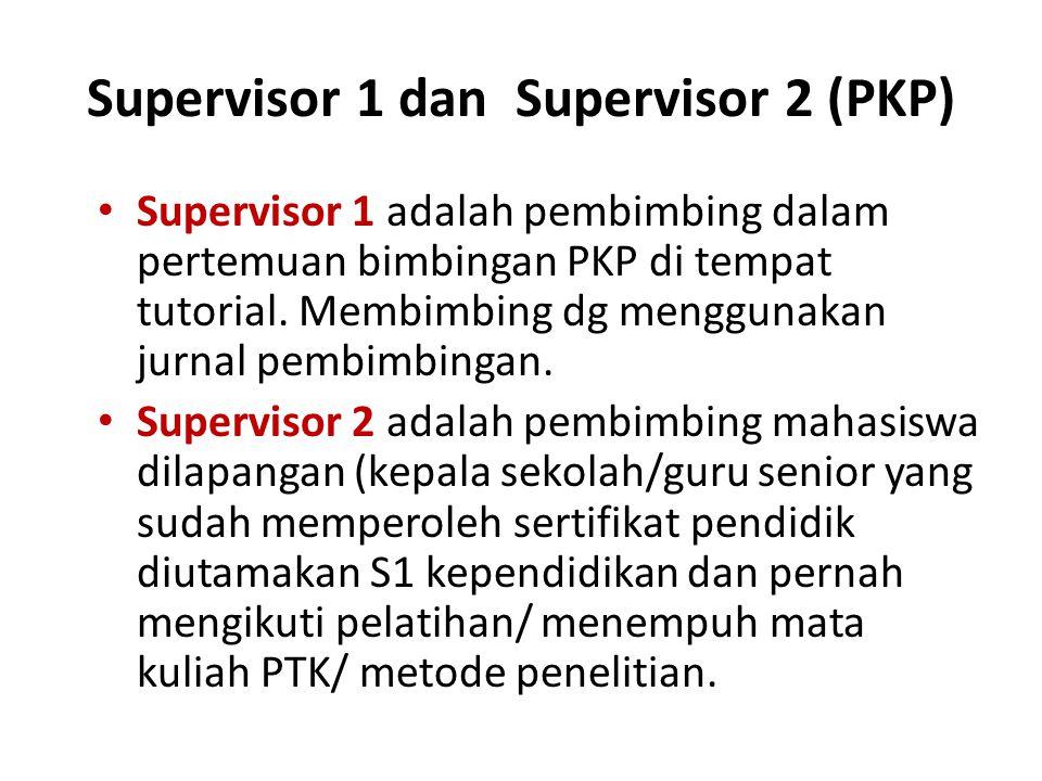 Supervisor 1 dan Supervisor 2 (PKP)