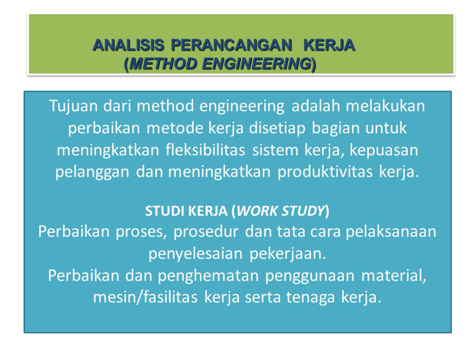 ANALISIS PERANCANGAN KERJA (METHOD ENGINEERING)