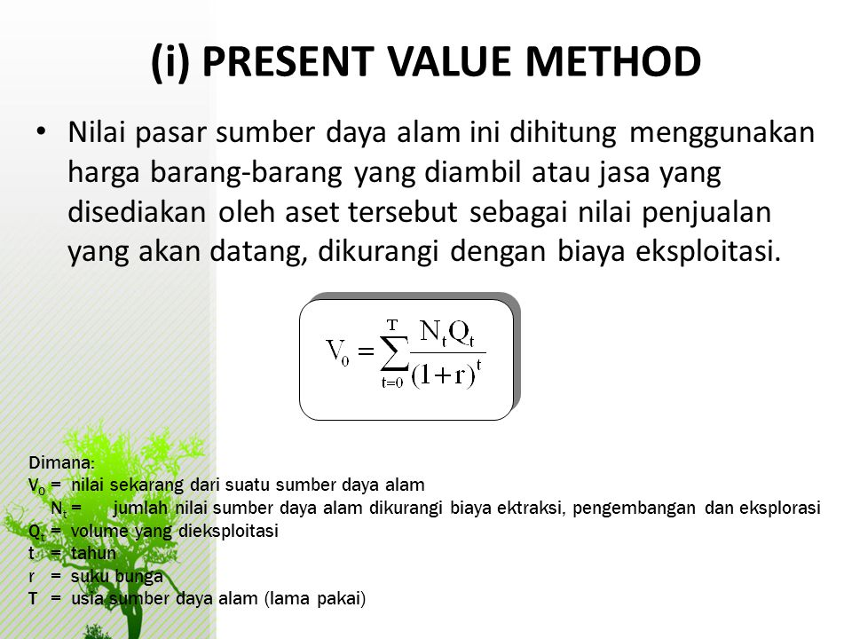 (i) PRESENT VALUE METHOD