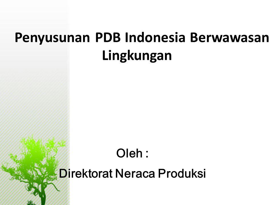 Penyusunan PDB Indonesia Berwawasan Lingkungan