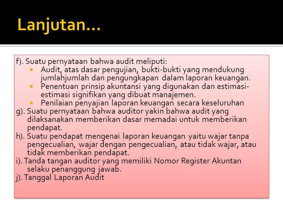 Lanjutan… f). Suatu pernyataan bahwa audit meliputi: