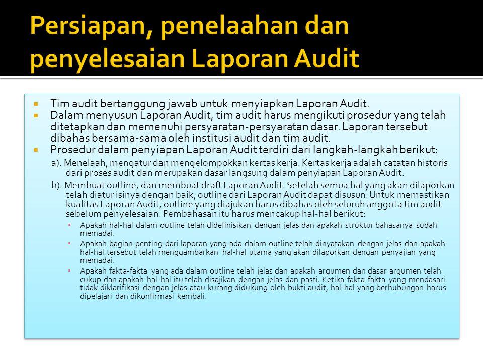 Persiapan, penelaahan dan penyelesaian Laporan Audit