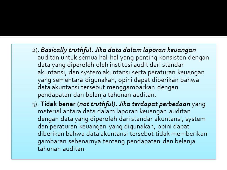 2). Basically truthful.