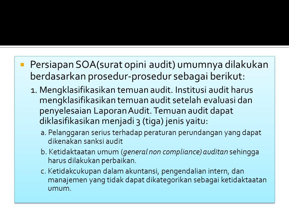 Persiapan SOA(surat opini audit) umumnya dilakukan berdasarkan prosedur-prosedur sebagai berikut:
