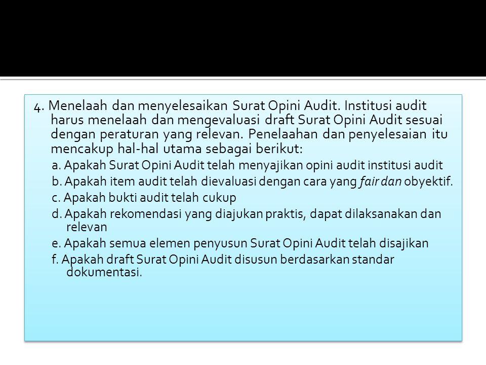 4. Menelaah dan menyelesaikan Surat Opini Audit