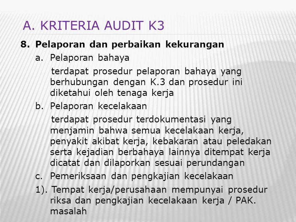 A. KRITERIA AUDIT K3 Pelaporan dan perbaikan kekurangan