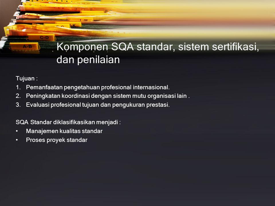 Komponen SQA standar, sistem sertifikasi, dan penilaian