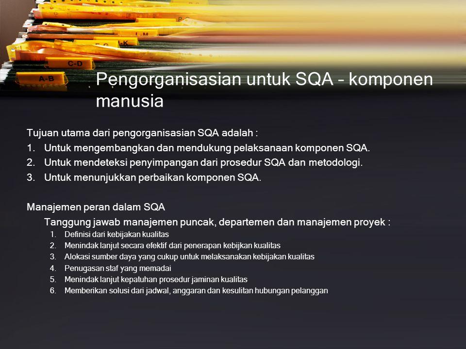 Pengorganisasian untuk SQA – komponen manusia