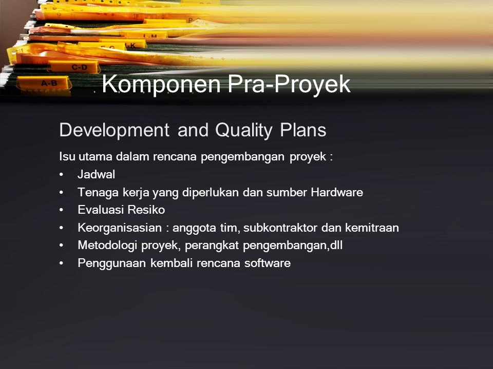 Komponen Pra-Proyek Development and Quality Plans
