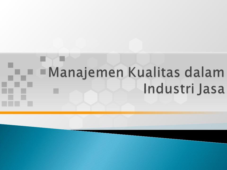 Manajemen Kualitas dalam Industri Jasa