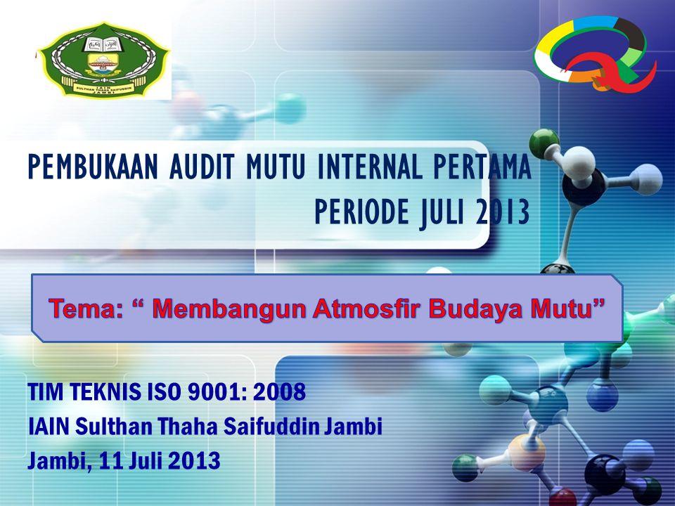 PEMBUKAAN AUDIT MUTU INTERNAL PERTAMA PERIODE JULI 2013