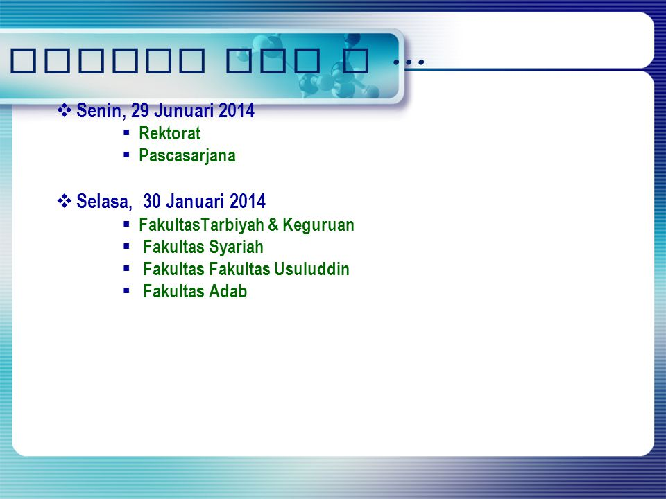 Jadwal AMI I ... Senin, 29 Junuari 2014 Selasa, 30 Januari 2014