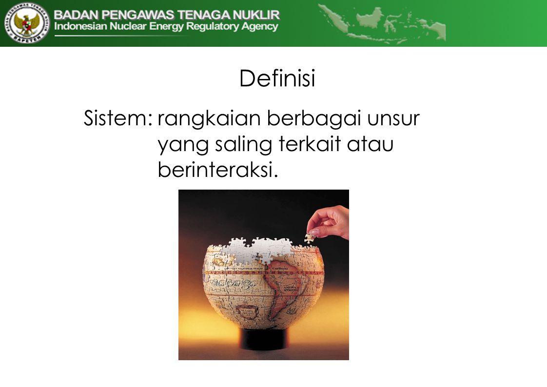 Definisi Sistem: rangkaian berbagai unsur yang saling terkait atau berinteraksi.