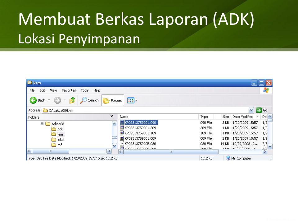 Membuat Berkas Laporan (ADK) Lokasi Penyimpanan