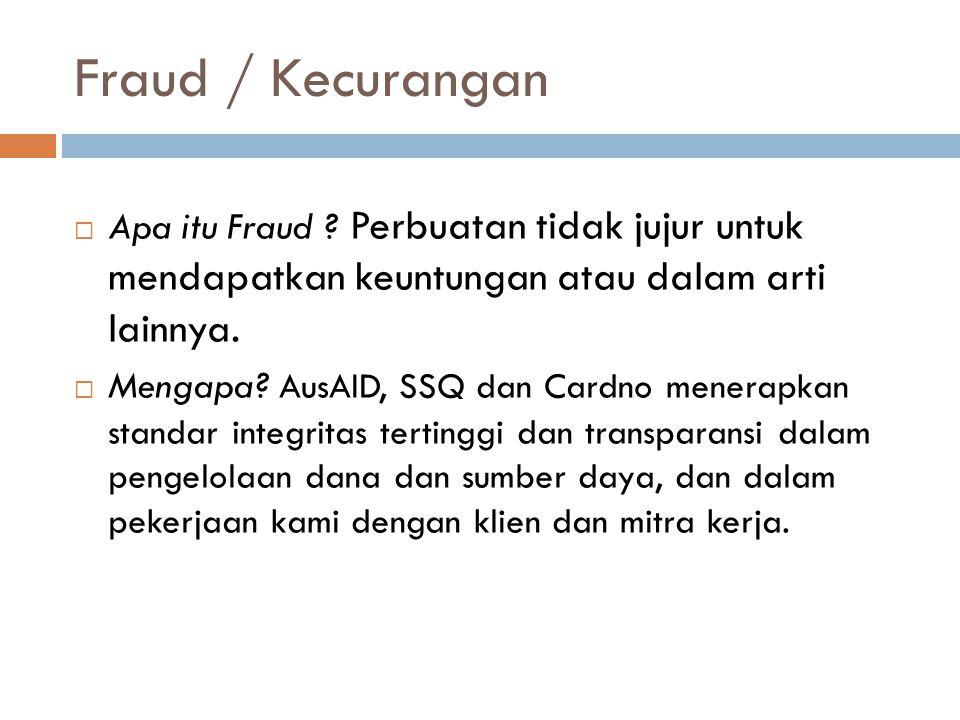 Fraud / Kecurangan Apa itu Fraud Perbuatan tidak jujur untuk mendapatkan keuntungan atau dalam arti lainnya.