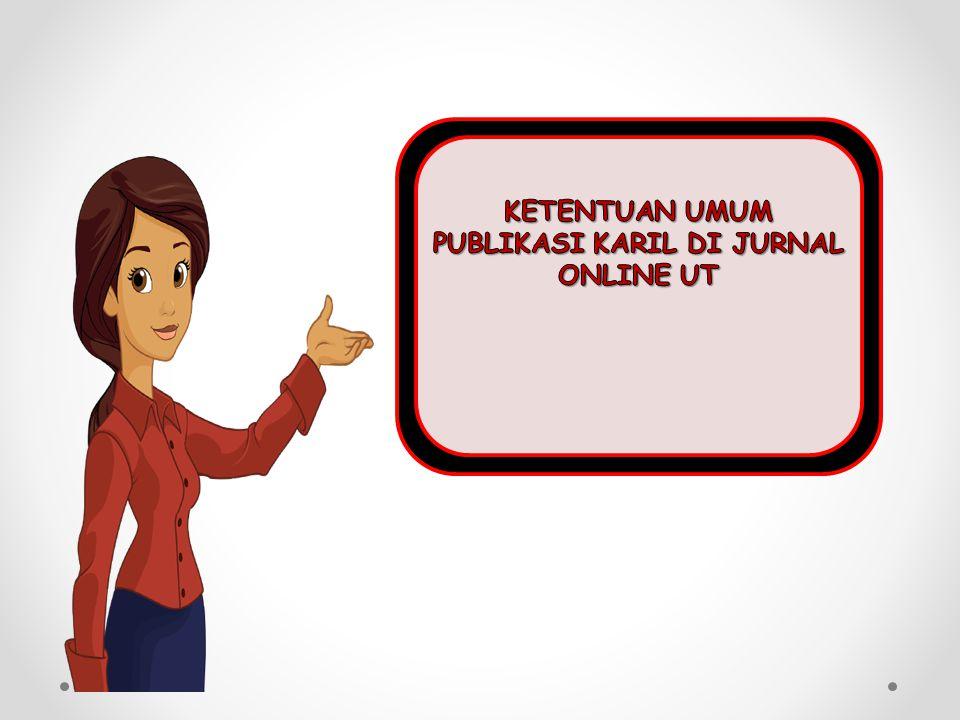 KETENTUAN UMUM PUBLIKASI KARIL DI JURNAL ONLINE UT