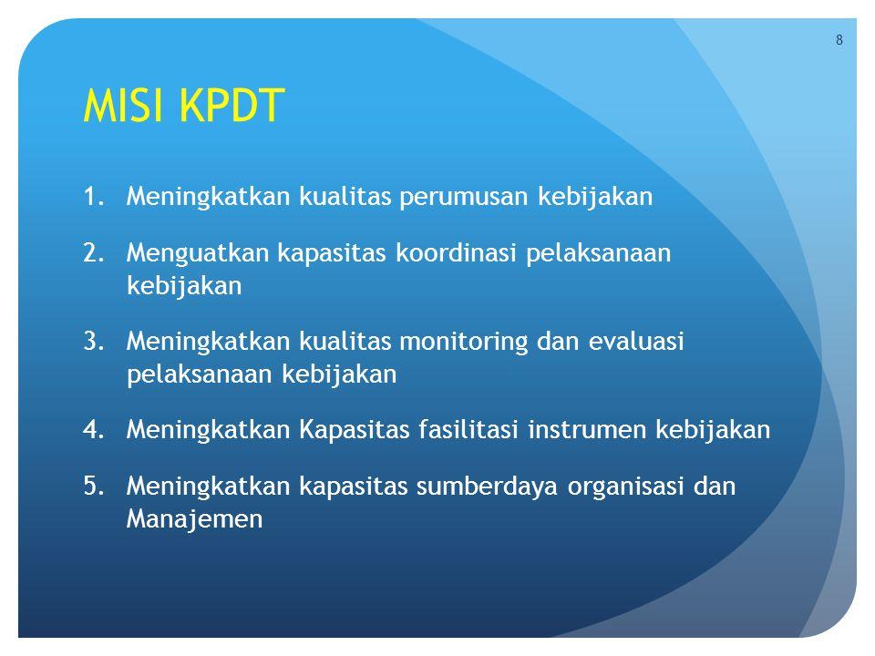 MISI KPDT Meningkatkan kualitas perumusan kebijakan