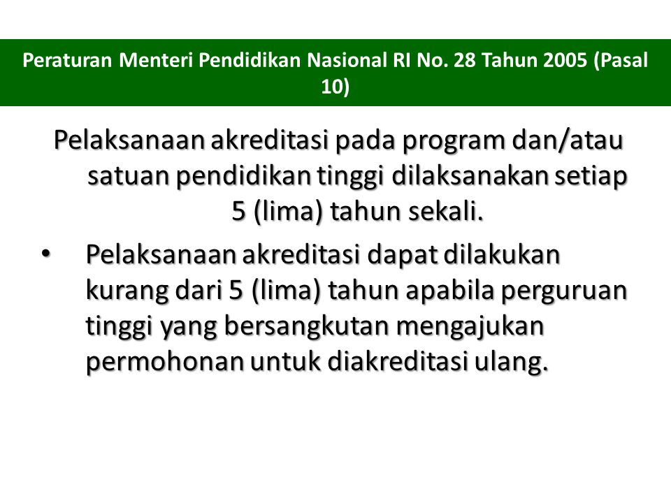 Peraturan Menteri Pendidikan Nasional RI No. 28 Tahun 2005 (Pasal 10)