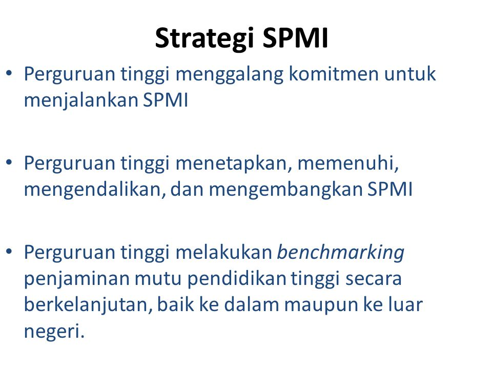 Strategi SPMI Perguruan tinggi menggalang komitmen untuk menjalankan SPMI.