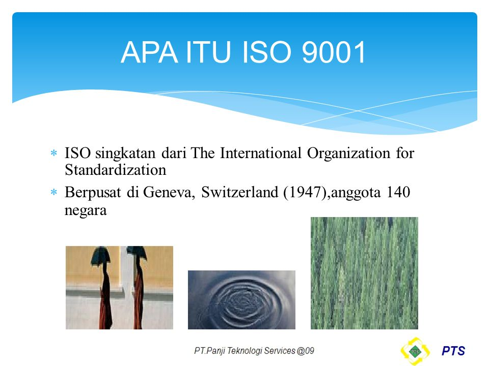 APA ITU ISO 9001 ISO singkatan dari The International Organization for Standardization.