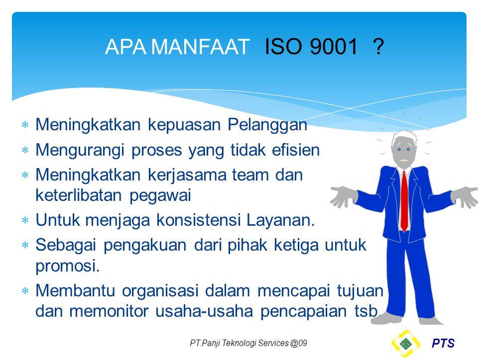 APA MANFAAT ISO 9001 Meningkatkan kepuasan Pelanggan