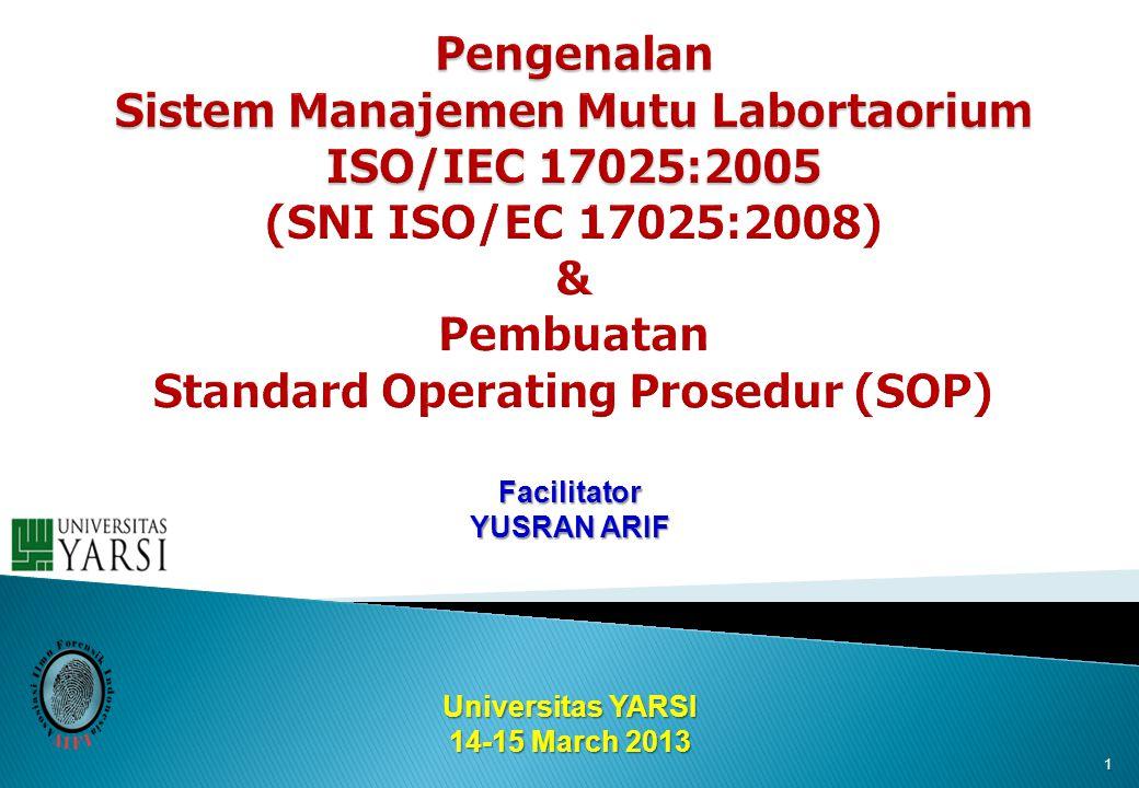 Pengenalan Sistem Manajemen Mutu Labortaorium ISO/IEC 17025:2005 (SNI ISO/EC 17025:2008) & Pembuatan Standard Operating Prosedur (SOP)