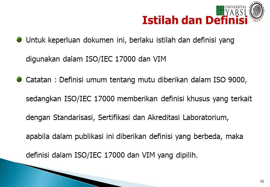 Istilah dan Definisi Untuk keperluan dokumen ini, berlaku istilah dan definisi yang digunakan dalam ISO/IEC 17000 dan VIM.