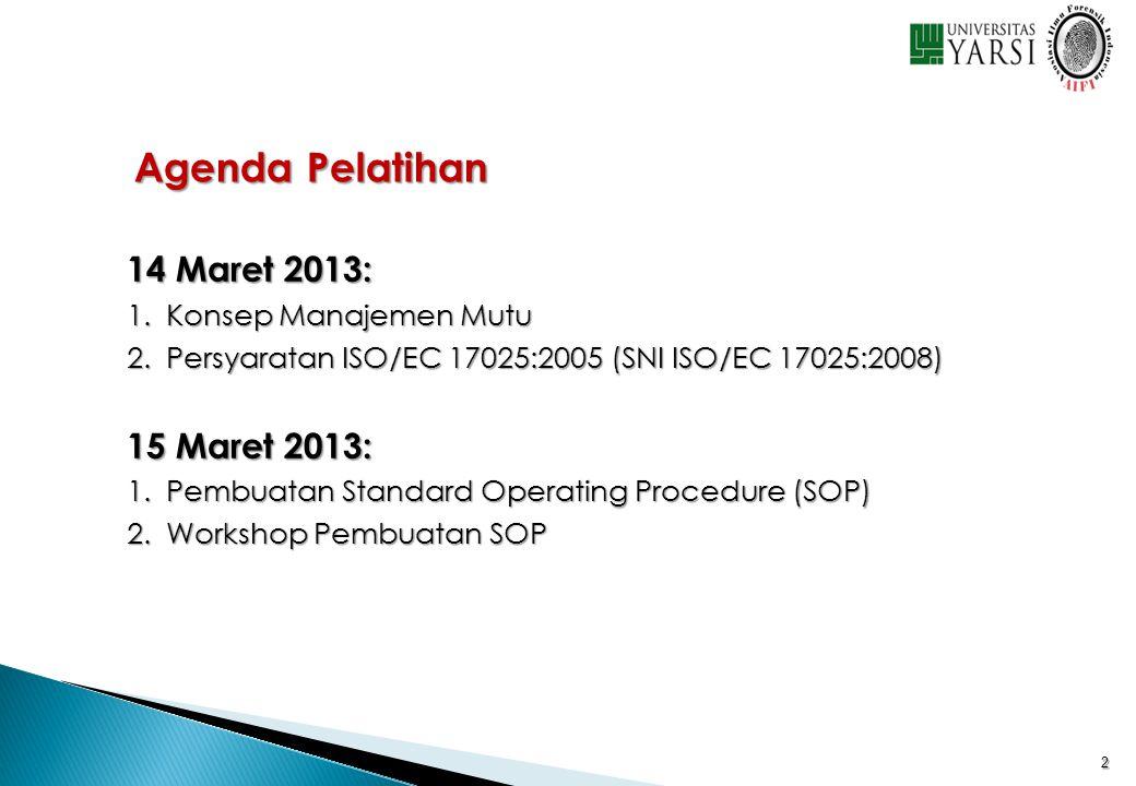 Agenda Pelatihan 14 Maret 2013: 15 Maret 2013: Konsep Manajemen Mutu