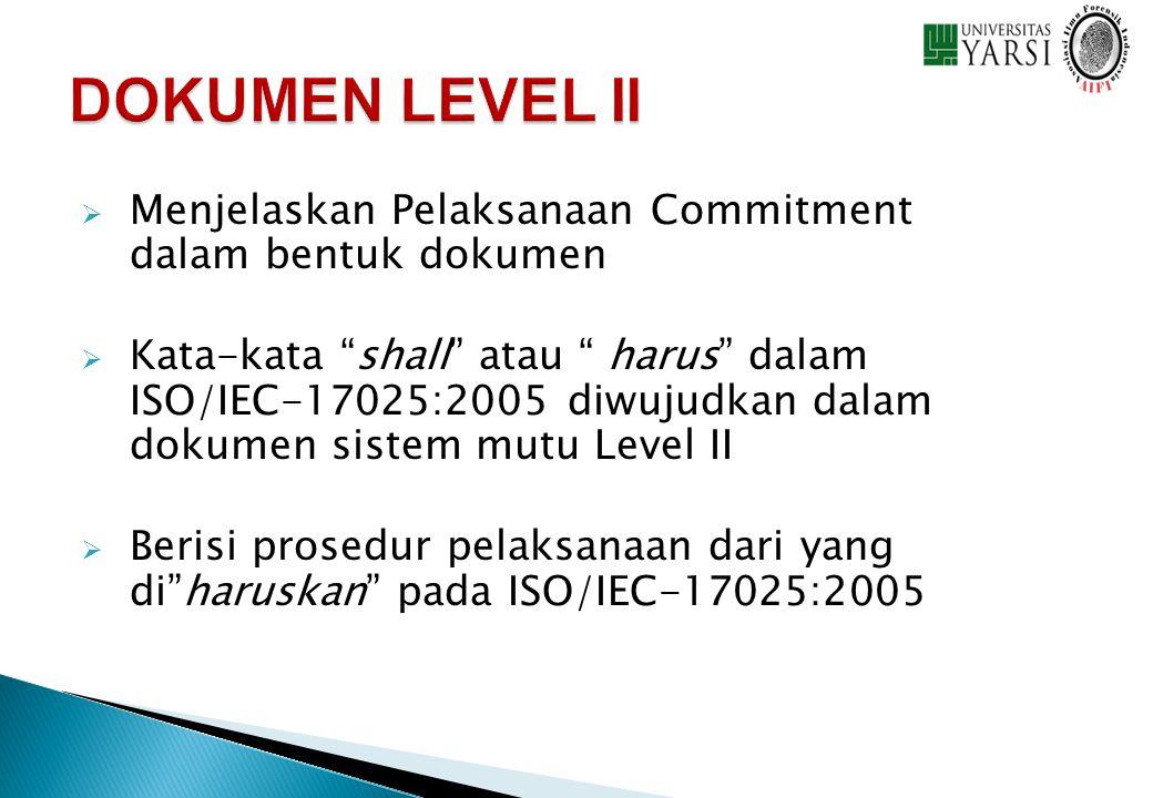 DOKUMEN LEVEL II Menjelaskan Pelaksanaan Commitment dalam bentuk dokumen.
