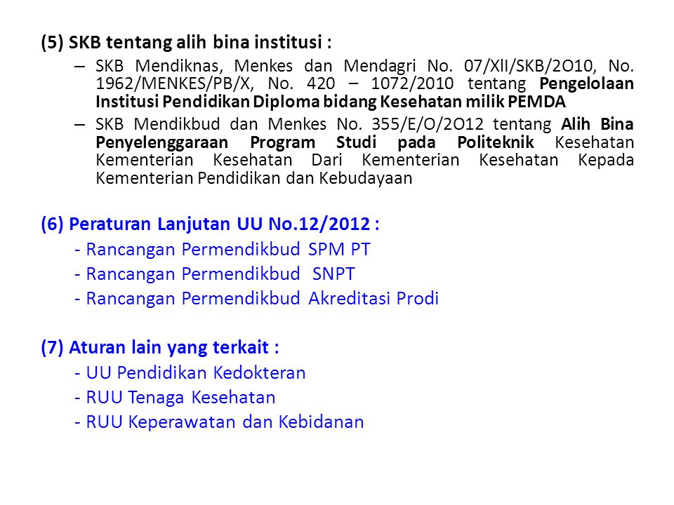 (5) SKB tentang alih bina institusi :