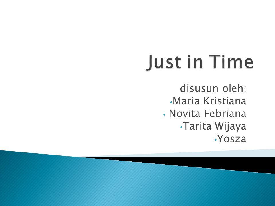disusun oleh: Maria Kristiana Novita Febriana Tarita Wijaya Yosza