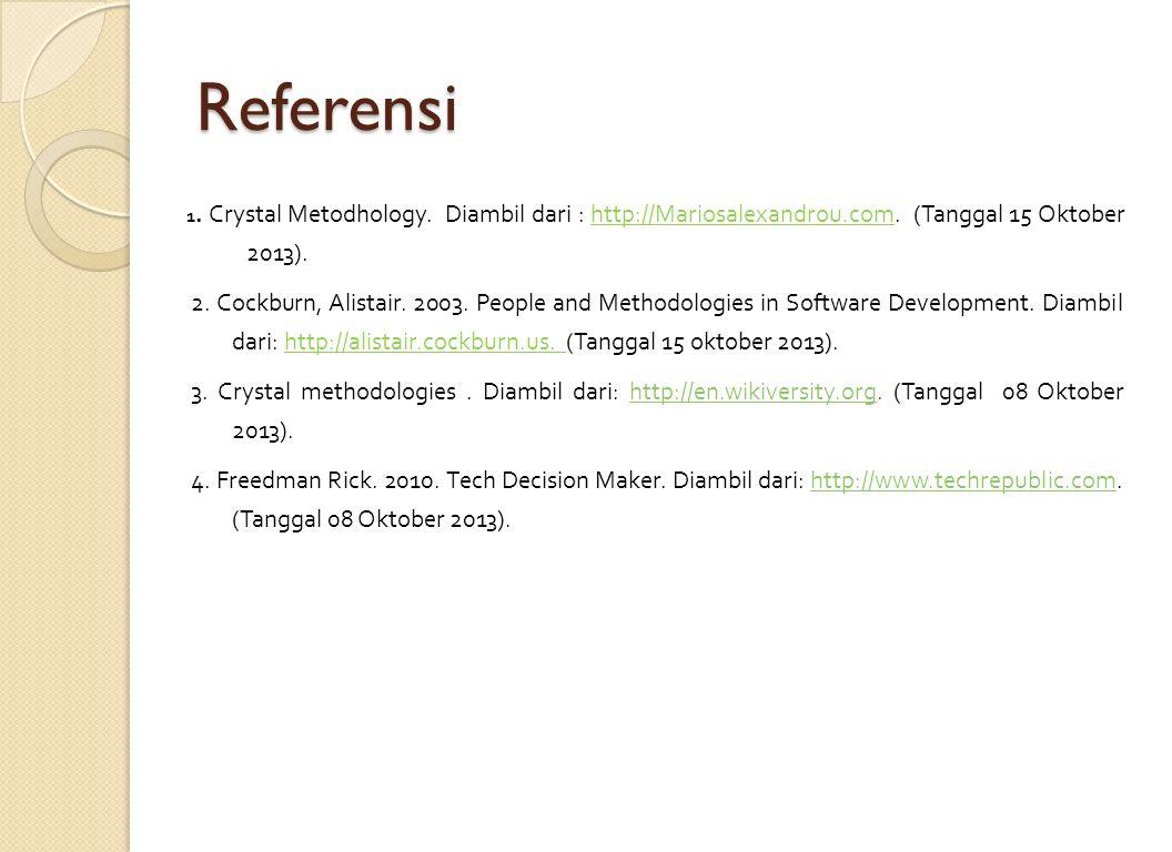 Referensi 1. Crystal Metodhology. Diambil dari : http://Mariosalexandrou.com. (Tanggal 15 Oktober 2013).