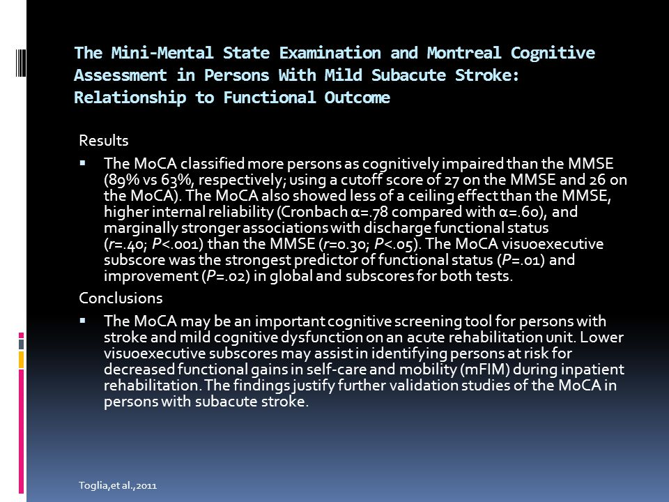 The Mini-Mental State Examination and Montreal Cognitive Assessment in Persons With Mild Subacute Stroke: Relationship to Functional Outcome