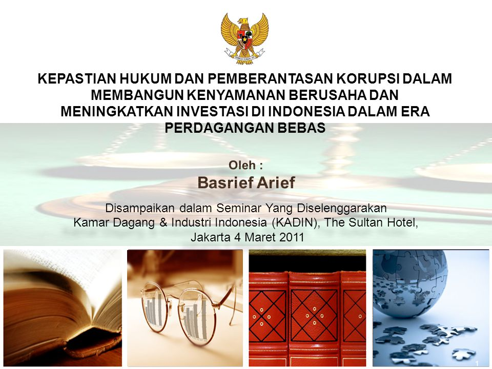 KEPASTIAN HUKUM DAN PEMBERANTASAN KORUPSI DALAM MEMBANGUN KENYAMANAN BERUSAHA DAN MENINGKATKAN INVESTASI DI INDONESIA DALAM ERA PERDAGANGAN BEBAS