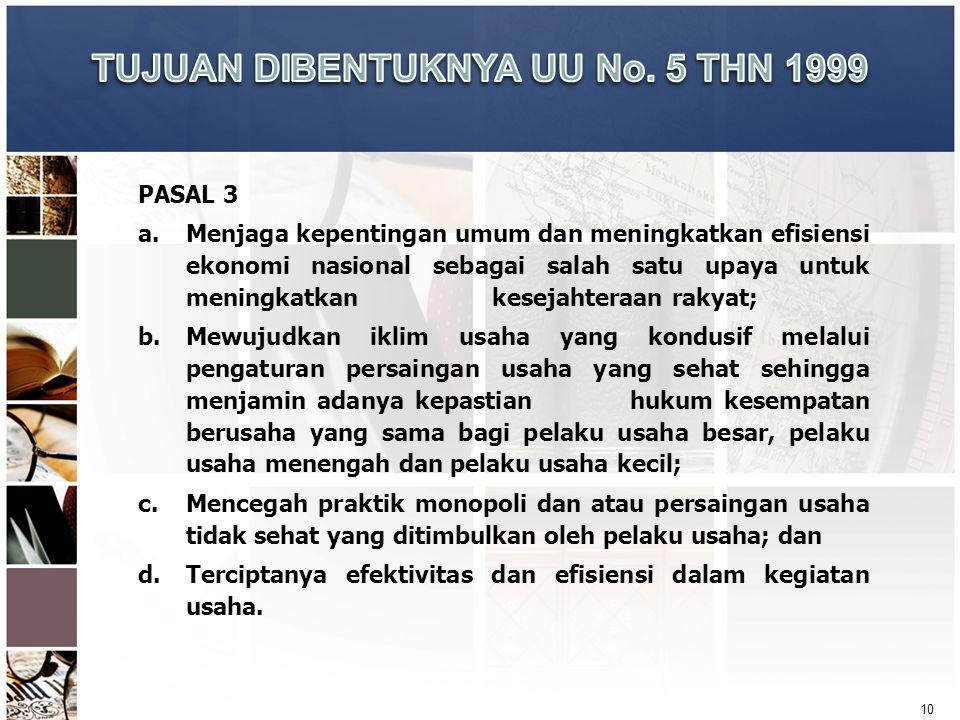 TUJUAN DIBENTUKNYA UU No. 5 THN 1999